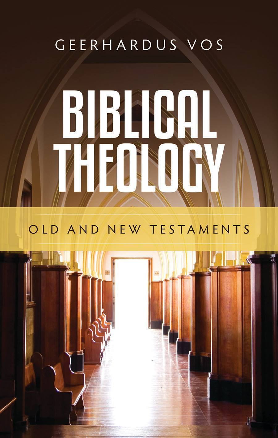 Biblical Theology by Geerhardus Vos
