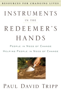 Instrument's in the Redeemer's Hands by Paul David Tripp